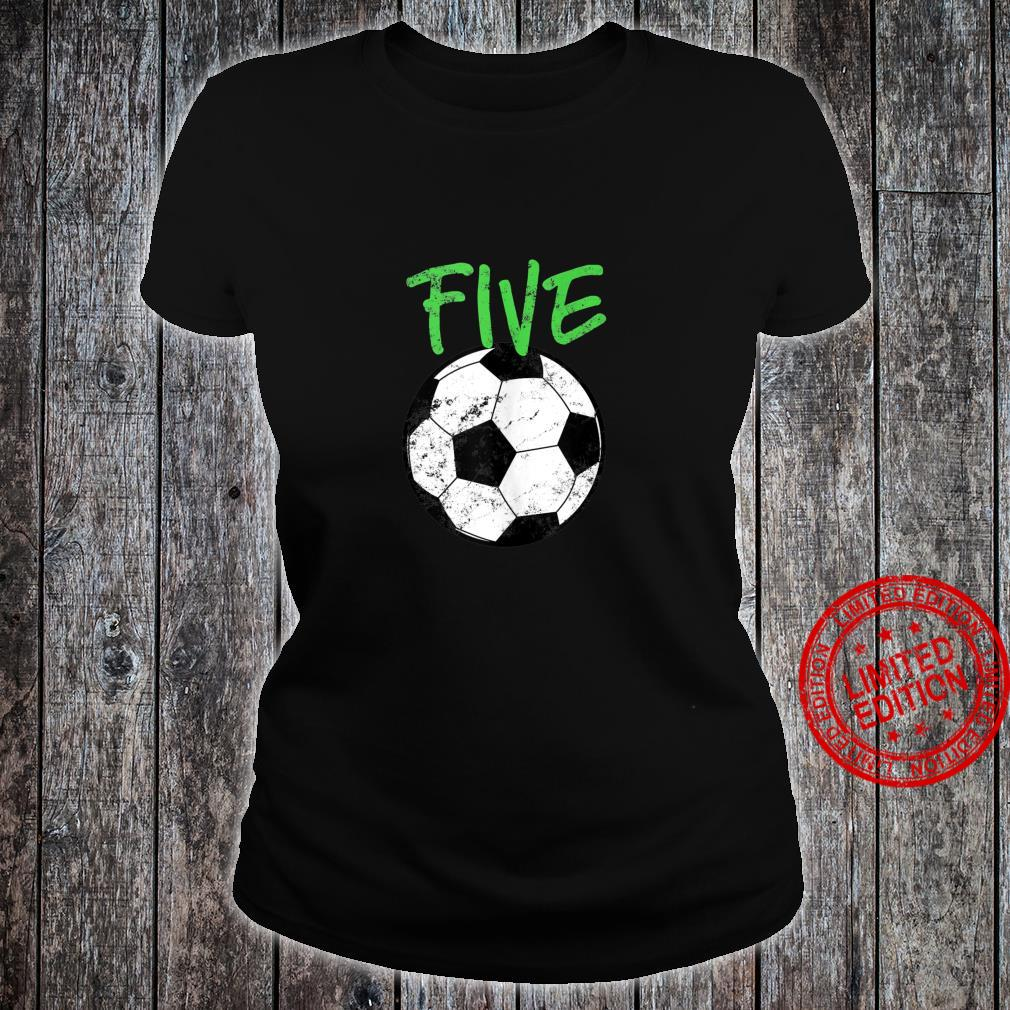 Soccer 5 Years Old Soccer Design Shirt ladies tee
