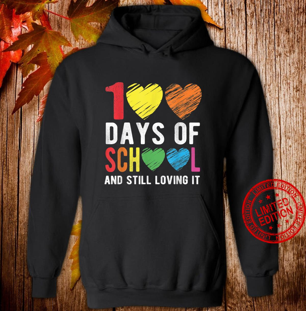 100 Days Of School And Still Loving It For Teacher Student Shirt hoodie