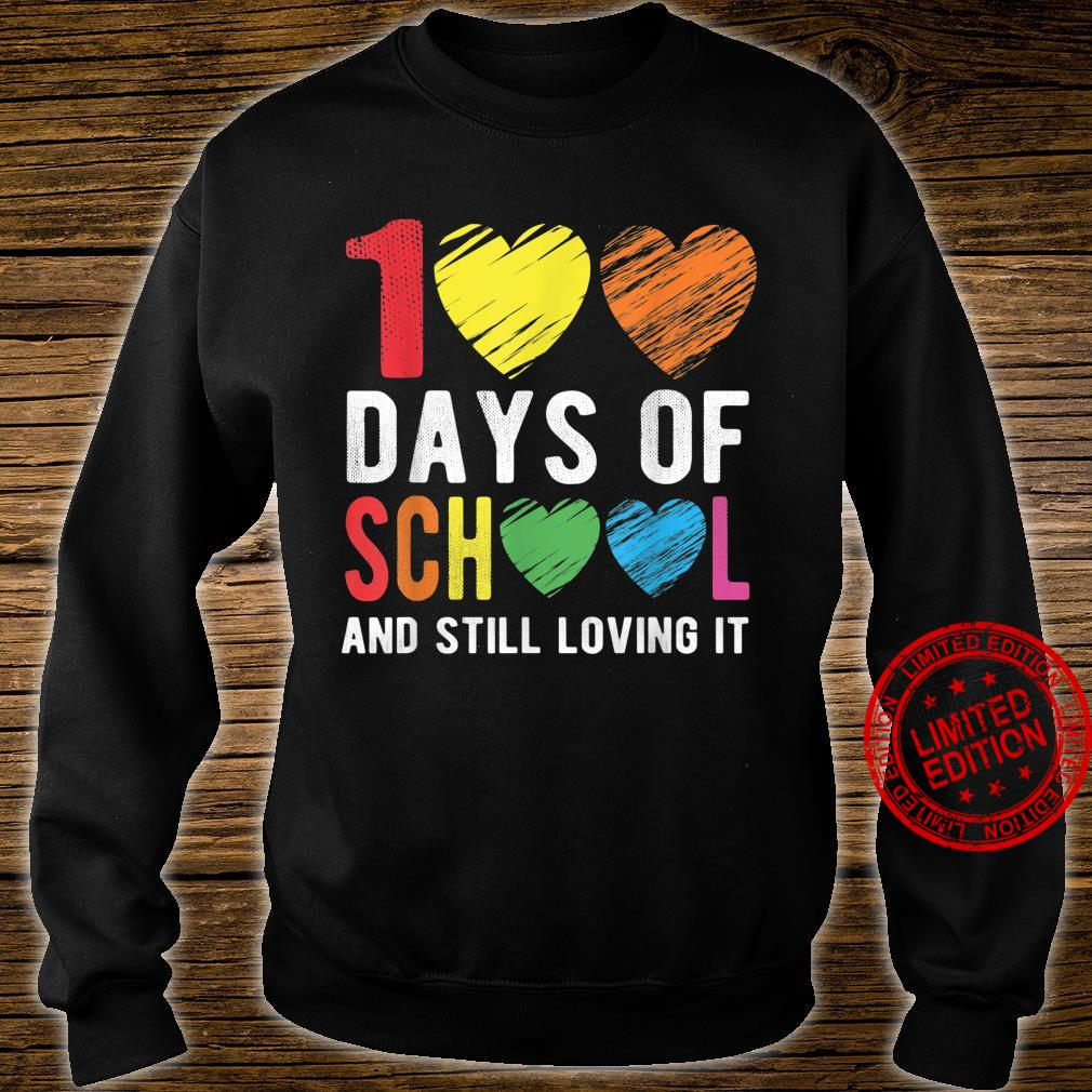 100 Days Of School And Still Loving It For Teacher Student Shirt sweater