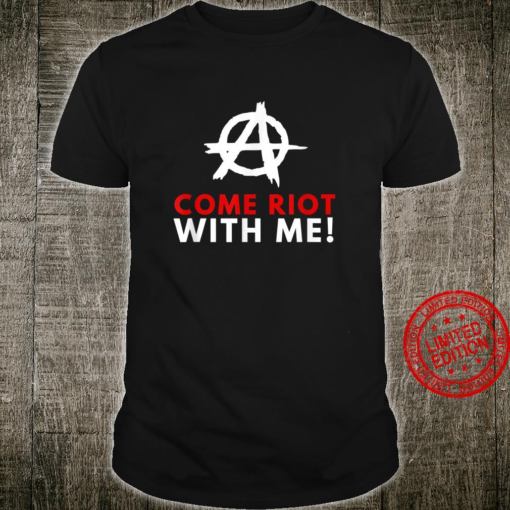 Anarchism Anarchist Protest and Riot Shirt