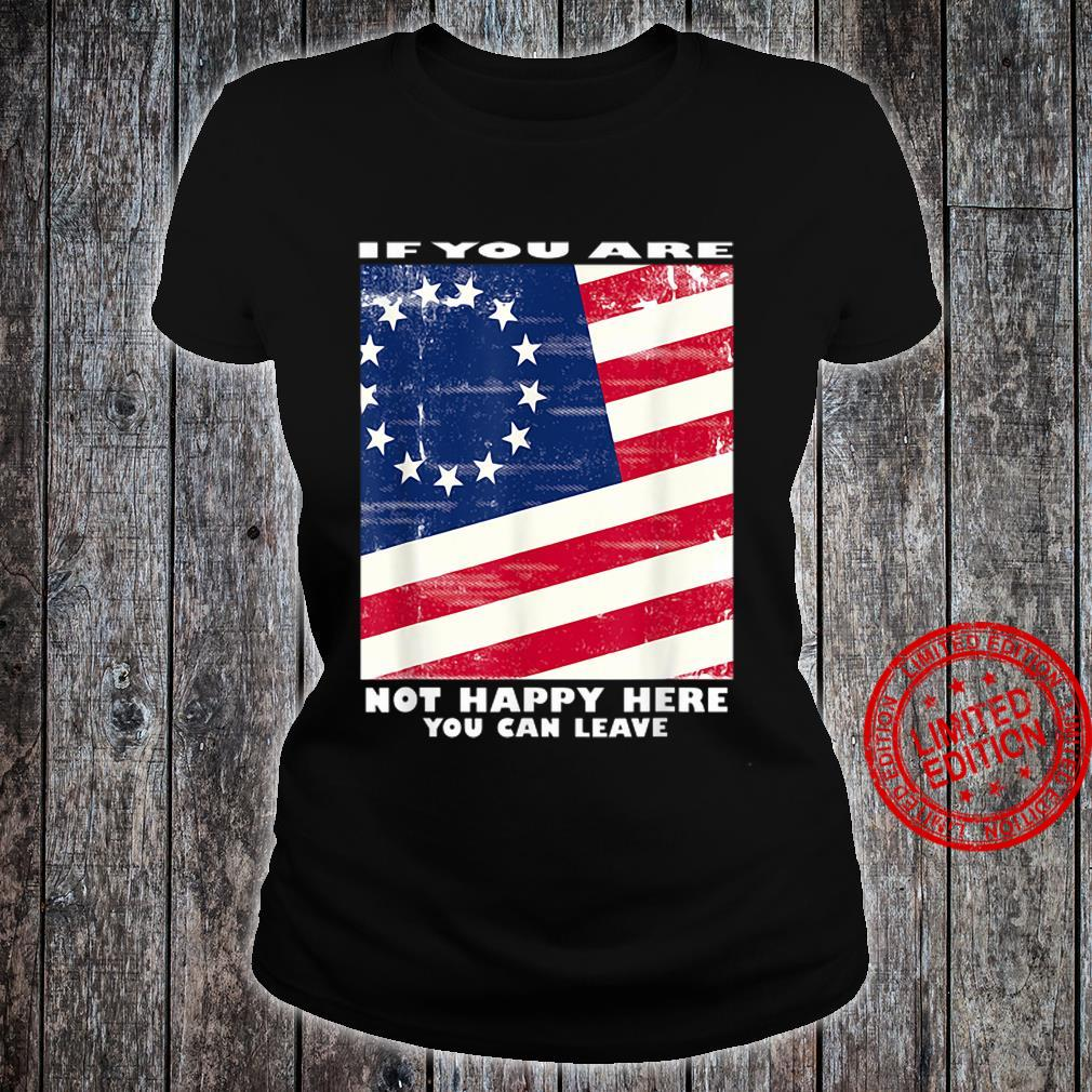 If you are not happy here you can leave shirt ladies tee