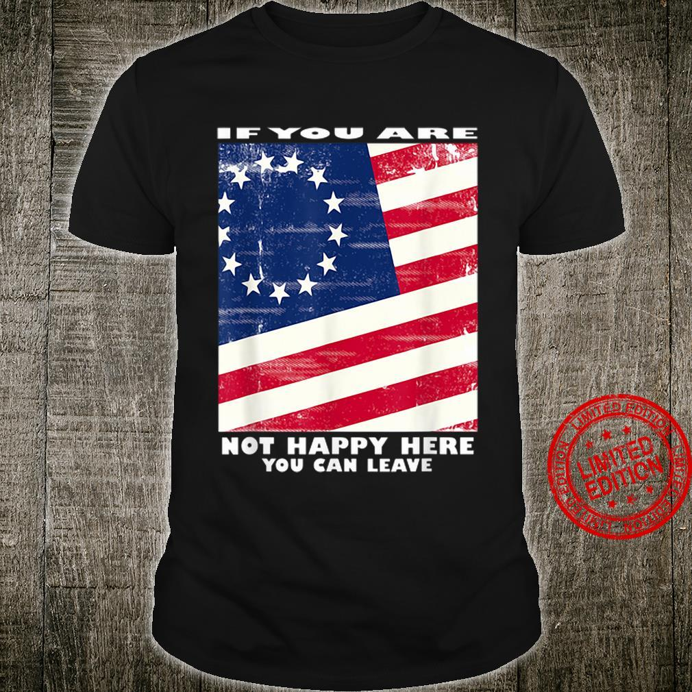 If you are not happy here you can leave shirt