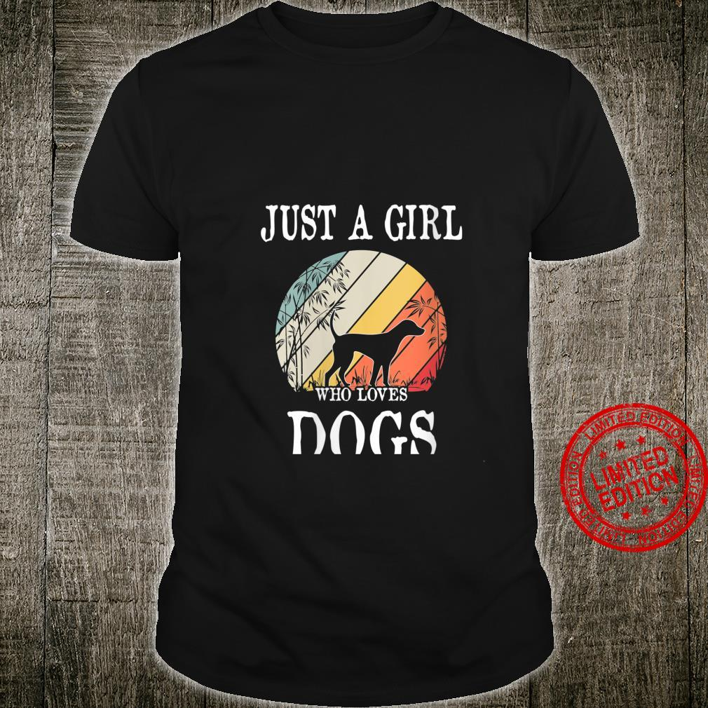 Womens Just A Girl Who Loves Dogs Shirt
