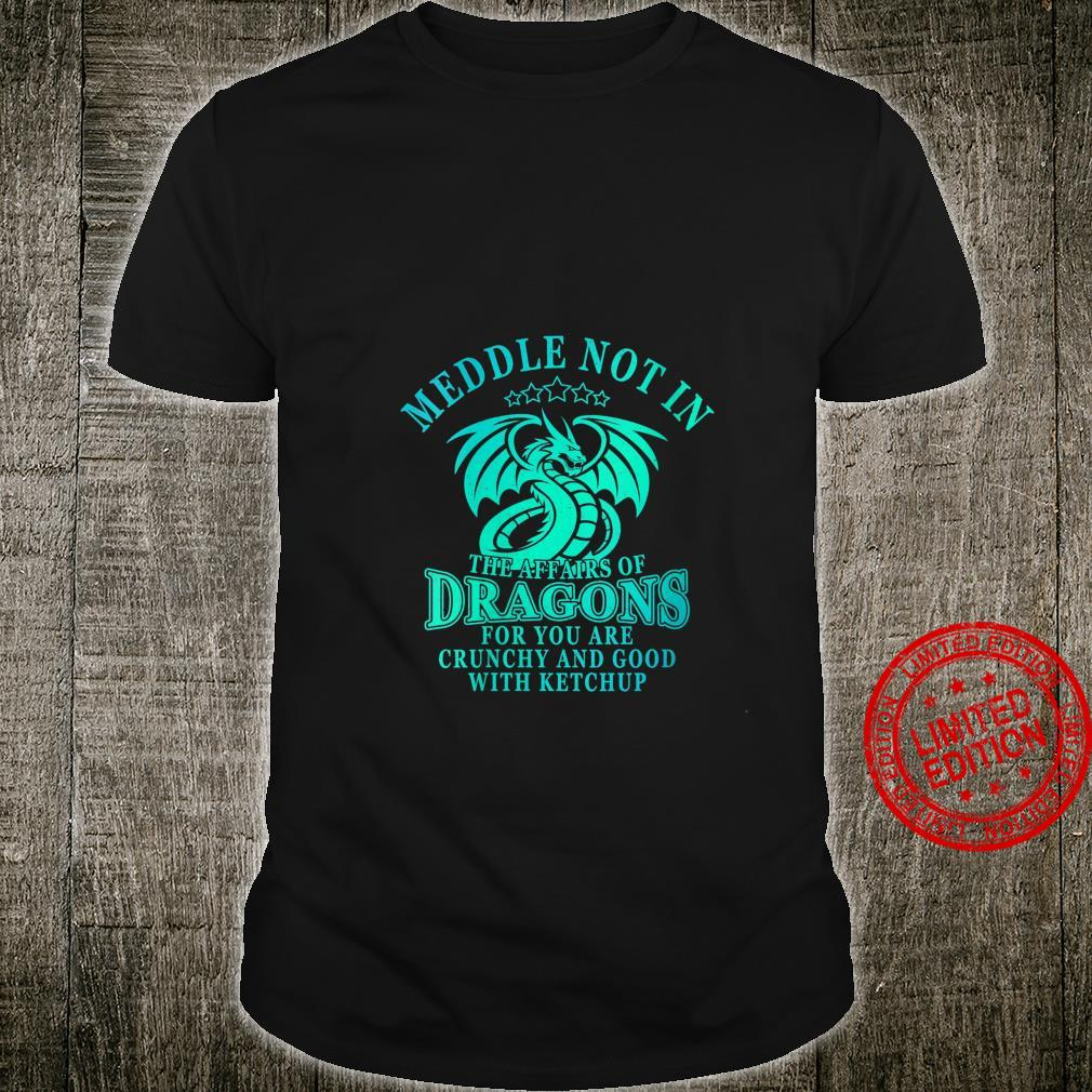 Womens Meddle Not In The Affairs Of Dragons Shirt